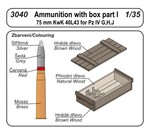 Ammunition with box part I (75 mm KwK 40L43 for Pz IV G,H,J)